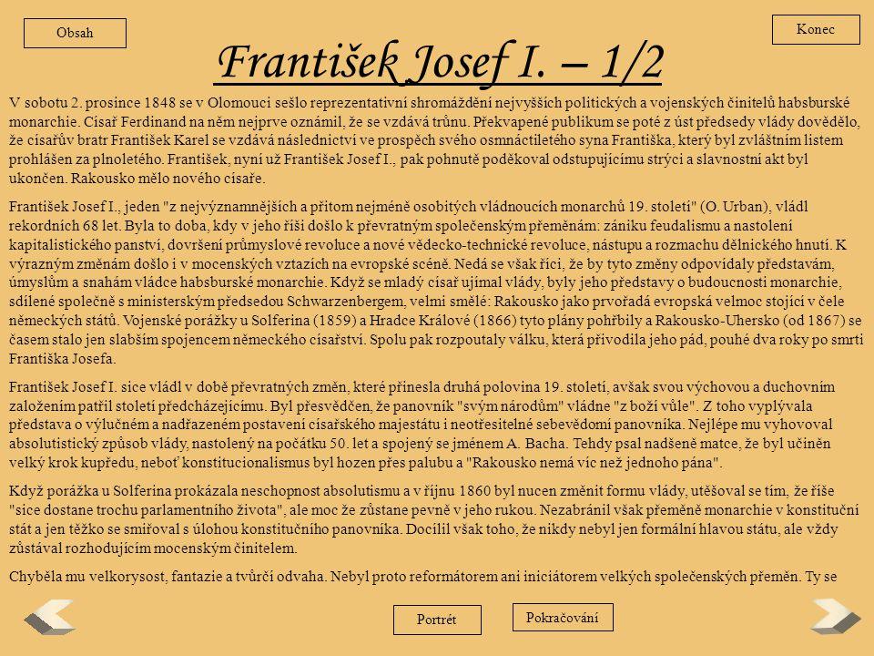 Obsah Konec. František Josef I. – 1/2.