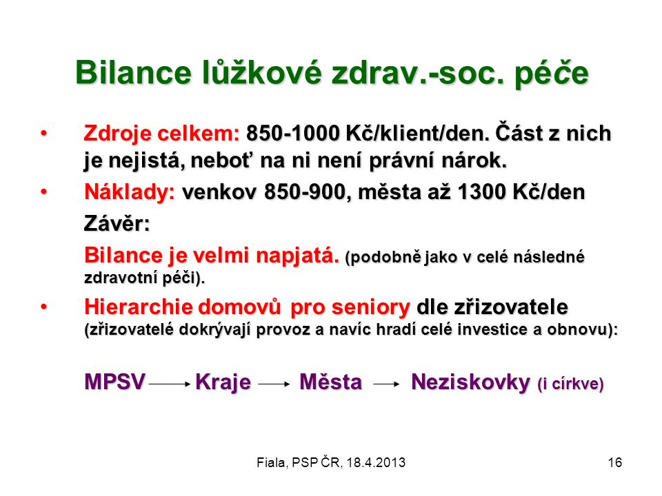 Bilance lůžkové zdrav.-soc. péče