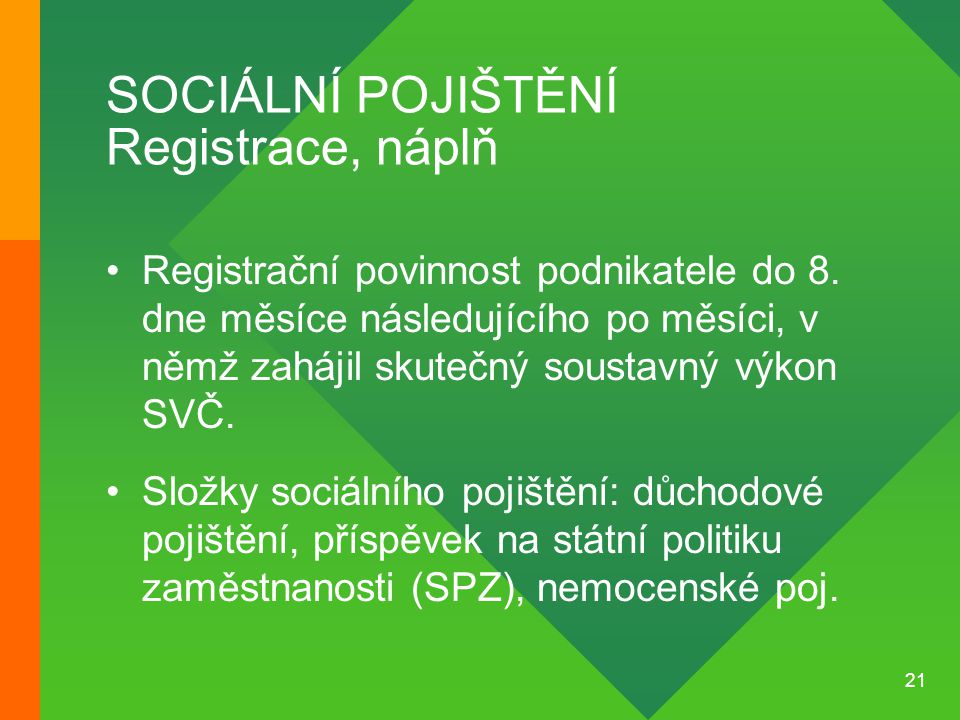 SOCIÁLNÍ POJIŠTĚNÍ Registrace, náplň