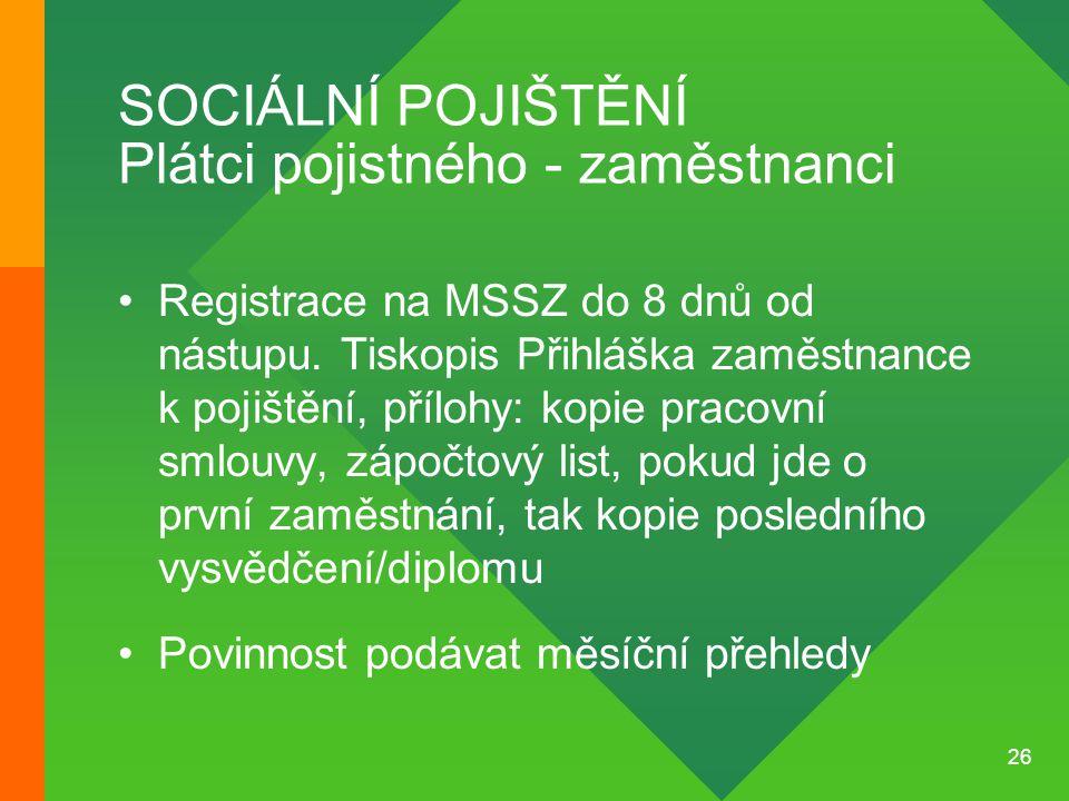 SOCIÁLNÍ POJIŠTĚNÍ Plátci pojistného - zaměstnanci
