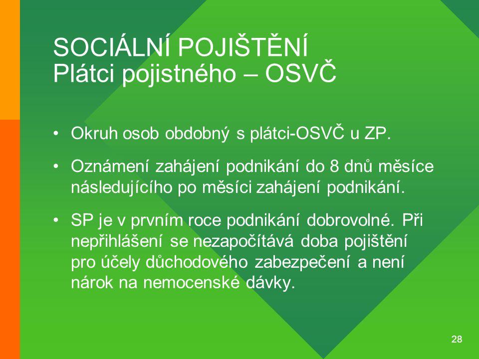SOCIÁLNÍ POJIŠTĚNÍ Plátci pojistného – OSVČ