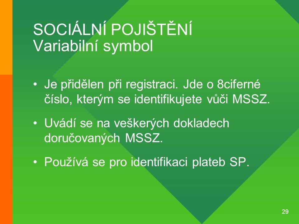 SOCIÁLNÍ POJIŠTĚNÍ Variabilní symbol