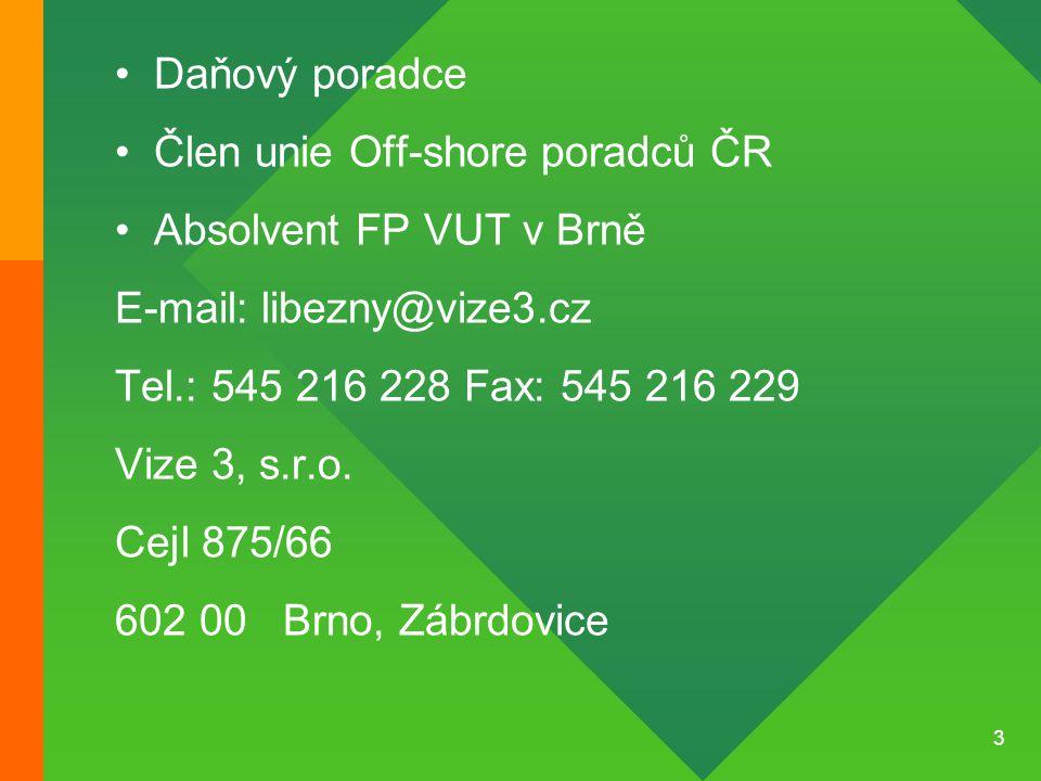 Člen unie Off-shore poradců ČR Absolvent FP VUT v Brně