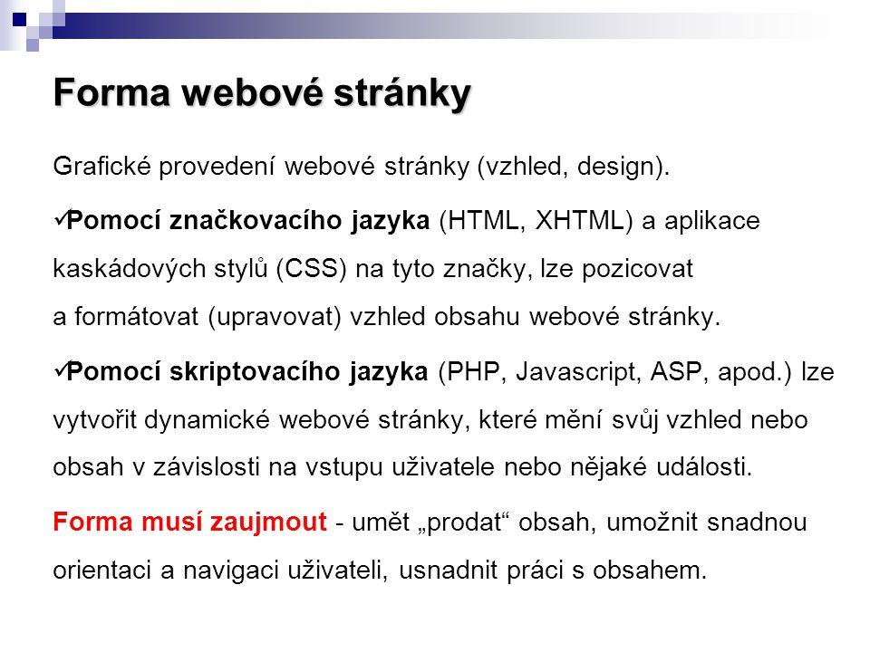 Forma webové stránky Grafické provedení webové stránky (vzhled, design).