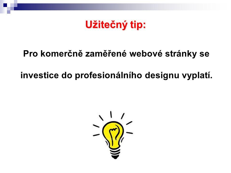 Užitečný tip: Pro komerčně zaměřené webové stránky se investice do profesionálního designu vyplatí.