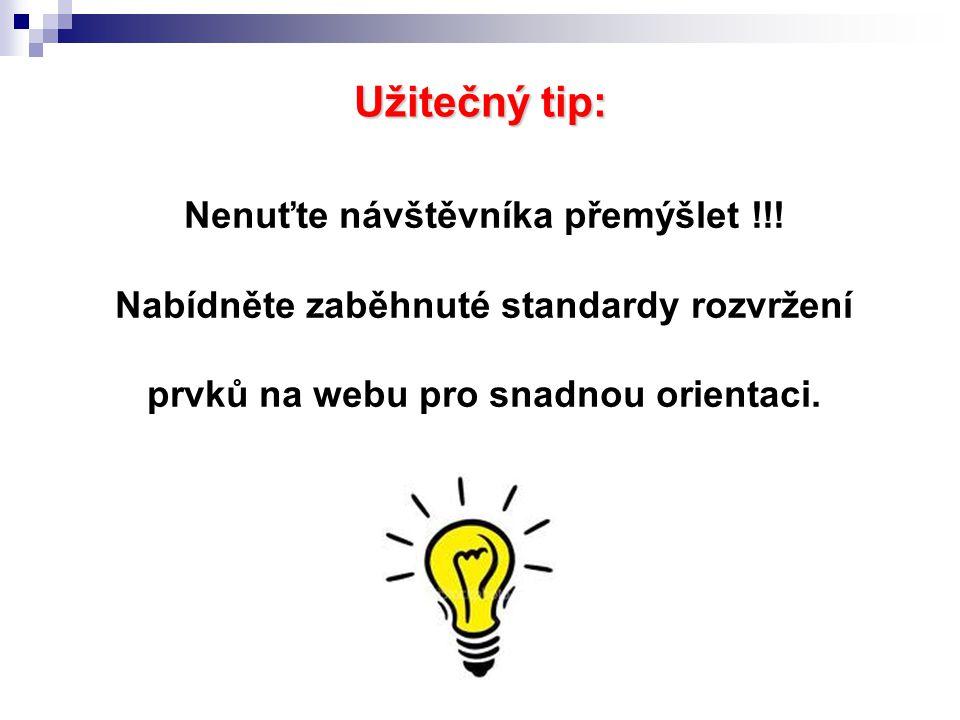 Užitečný tip: Nenuťte návštěvníka přemýšlet !!.