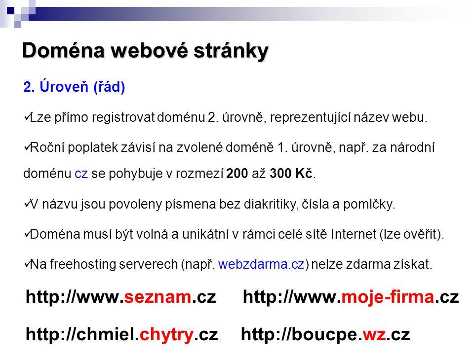 Doména webové stránky http://www.seznam.cz http://www.moje-firma.cz
