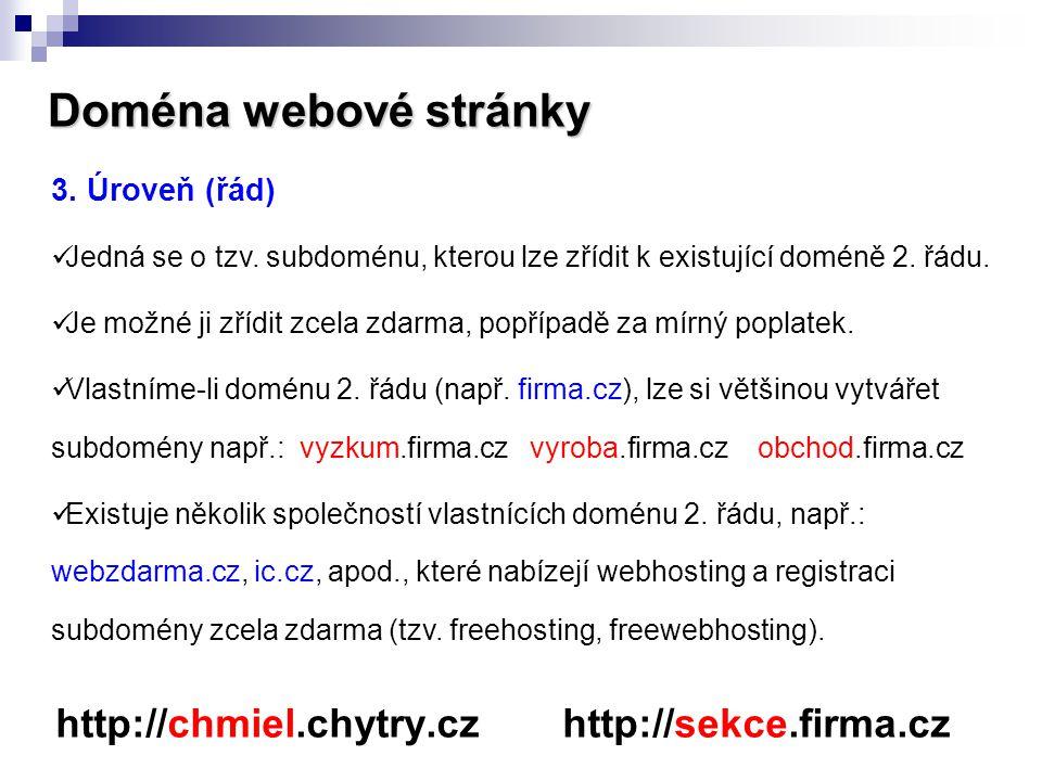 Doména webové stránky http://chmiel.chytry.cz http://sekce.firma.cz