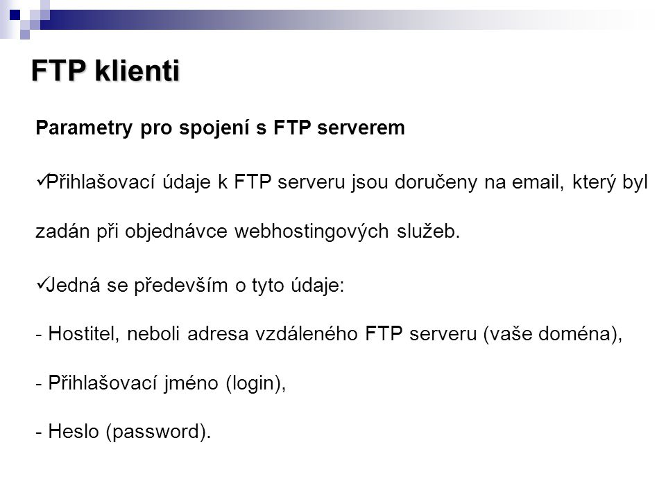 FTP klienti Parametry pro spojení s FTP serverem