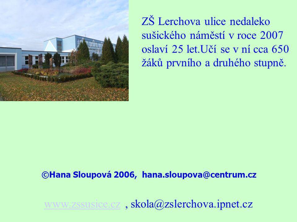 ©Hana Sloupová 2006, hana.sloupova@centrum.cz