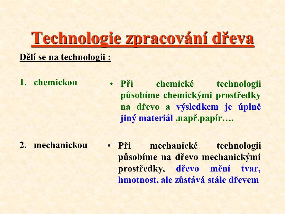 Technologie zpracování dřeva