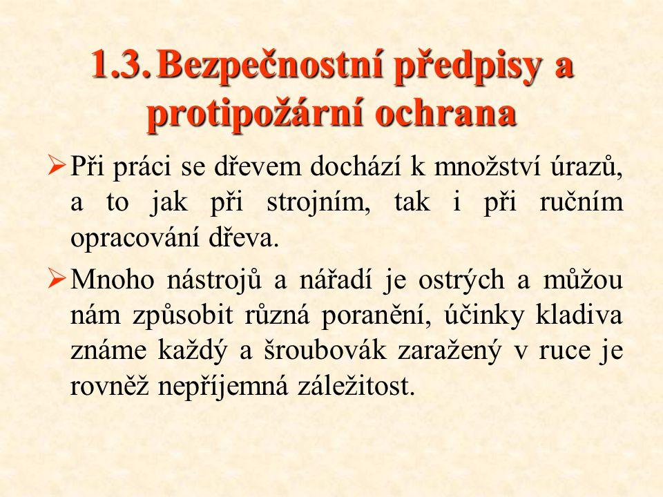 1.3. Bezpečnostní předpisy a protipožární ochrana