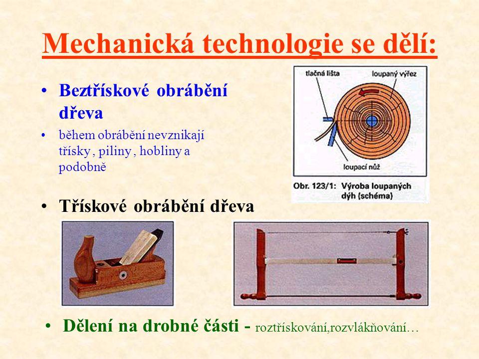 Mechanická technologie se dělí: