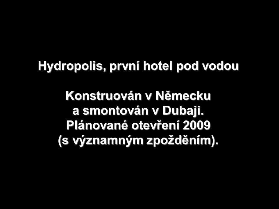 Hydropolis, první hotel pod vodou Konstruován v Německu a smontován v Dubaji.