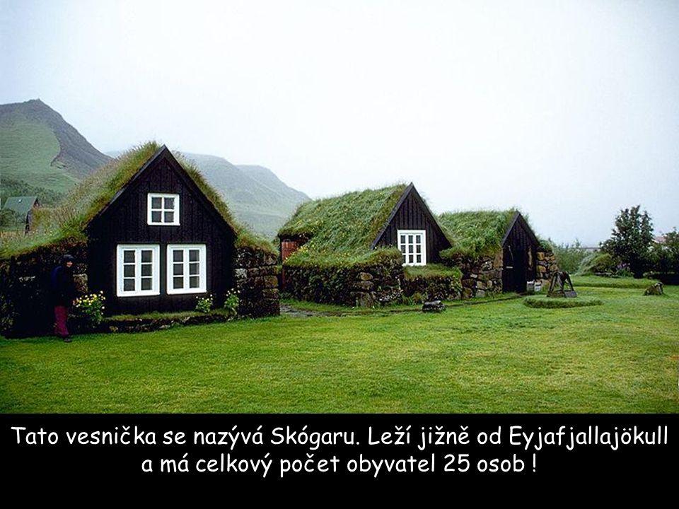 Tato vesnička se nazývá Skógaru