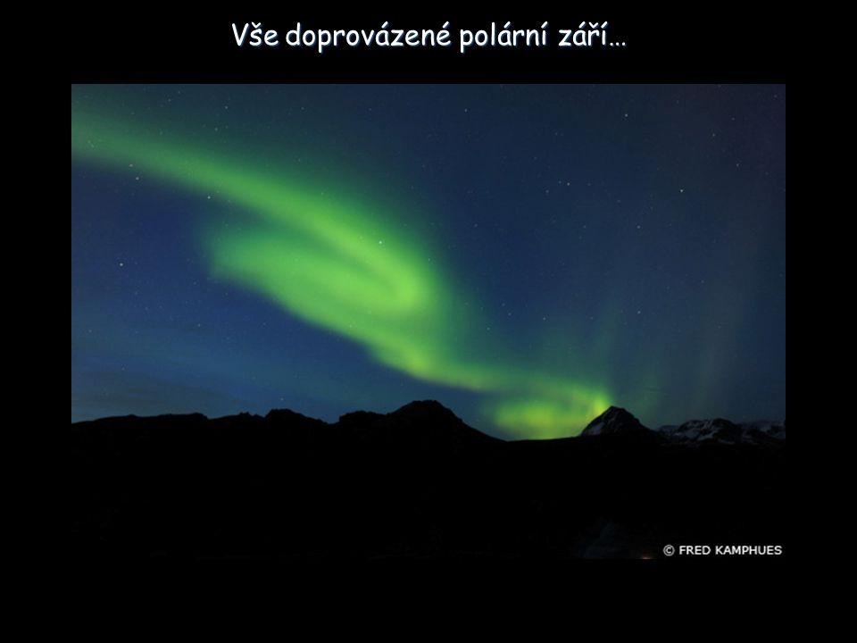 Vše doprovázené polární září…