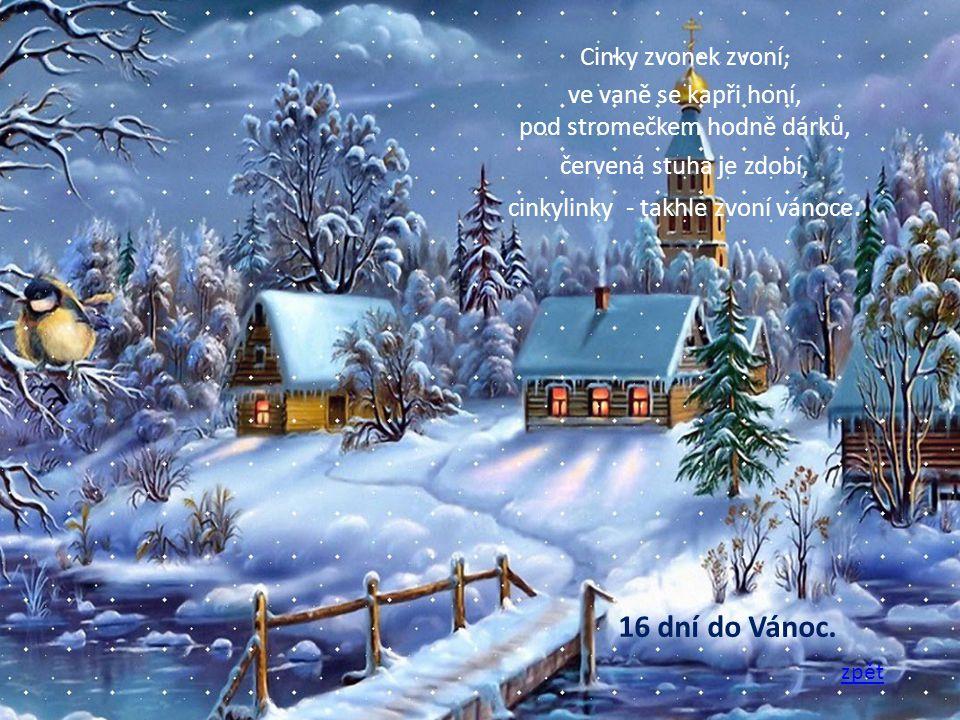 16 dní do Vánoc. Cinky zvonek zvoní,