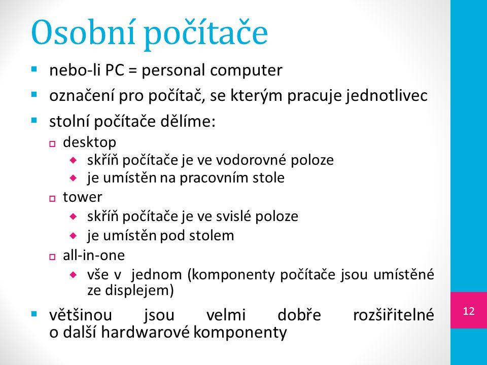 Osobní počítače nebo-li PC = personal computer