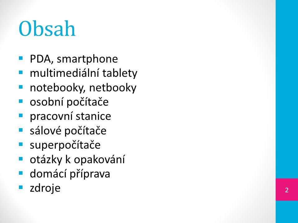 Obsah PDA, smartphone multimediální tablety notebooky, netbooky
