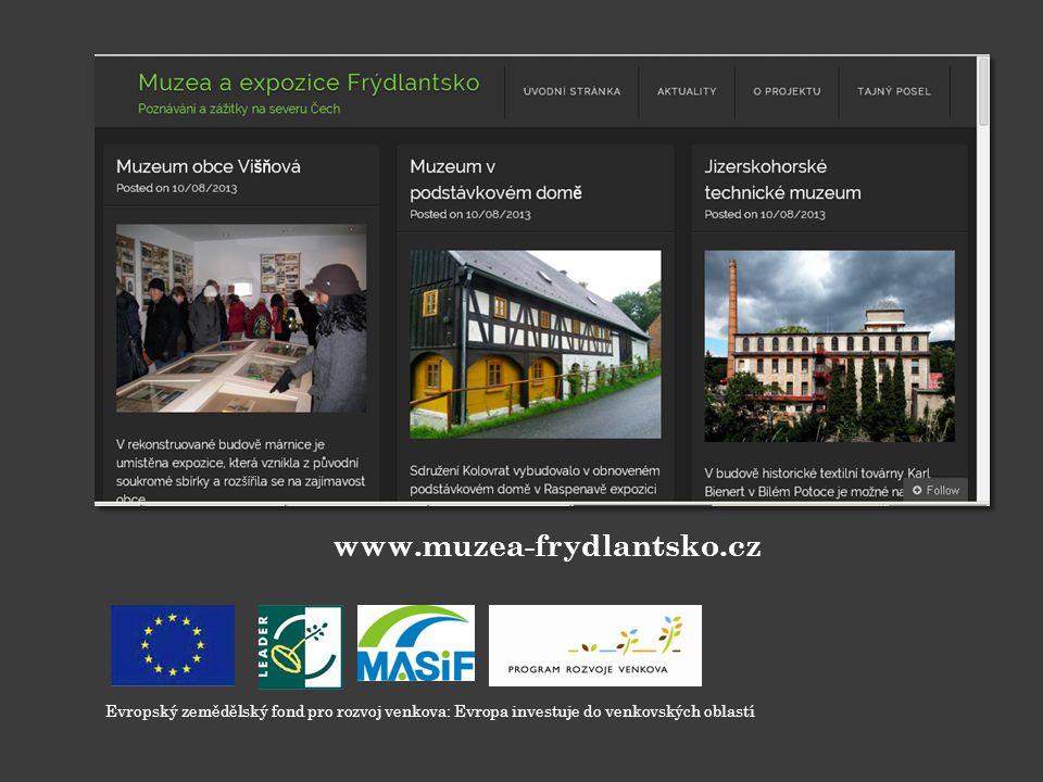 www.muzea-frydlantsko.cz Evropský zemědělský fond pro rozvoj venkova: Evropa investuje do venkovských oblastí.