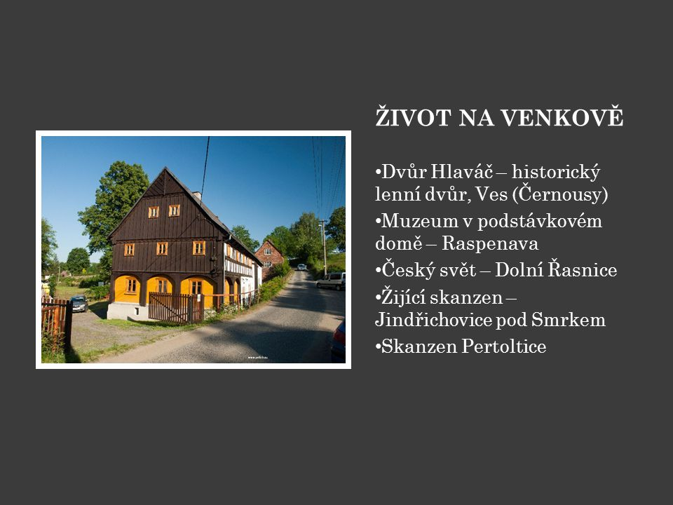 ŽIVOT NA VENKOVĚ Dvůr Hlaváč – historický lenní dvůr, Ves (Černousy)