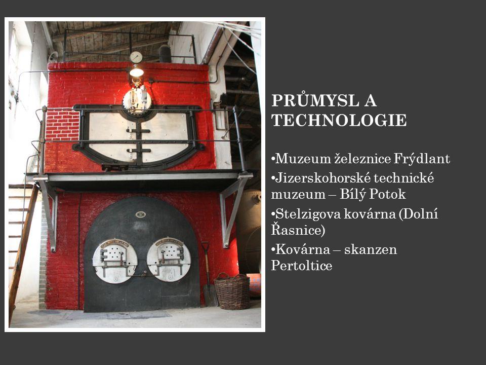 PRŮMYSL A TECHNOLOGIE Muzeum železnice Frýdlant