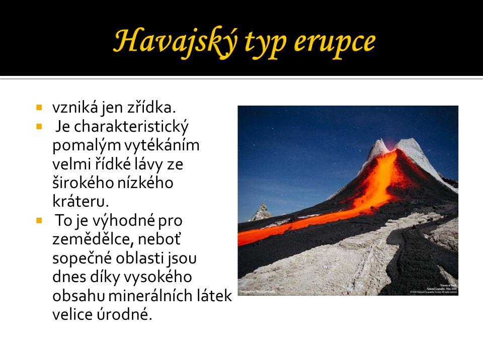 Havajský typ erupce vzniká jen zřídka.