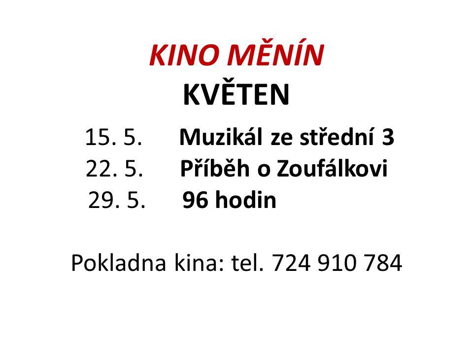 KINO MĚNÍN KVĚTEN 15. 5. Muzikál ze střední 3