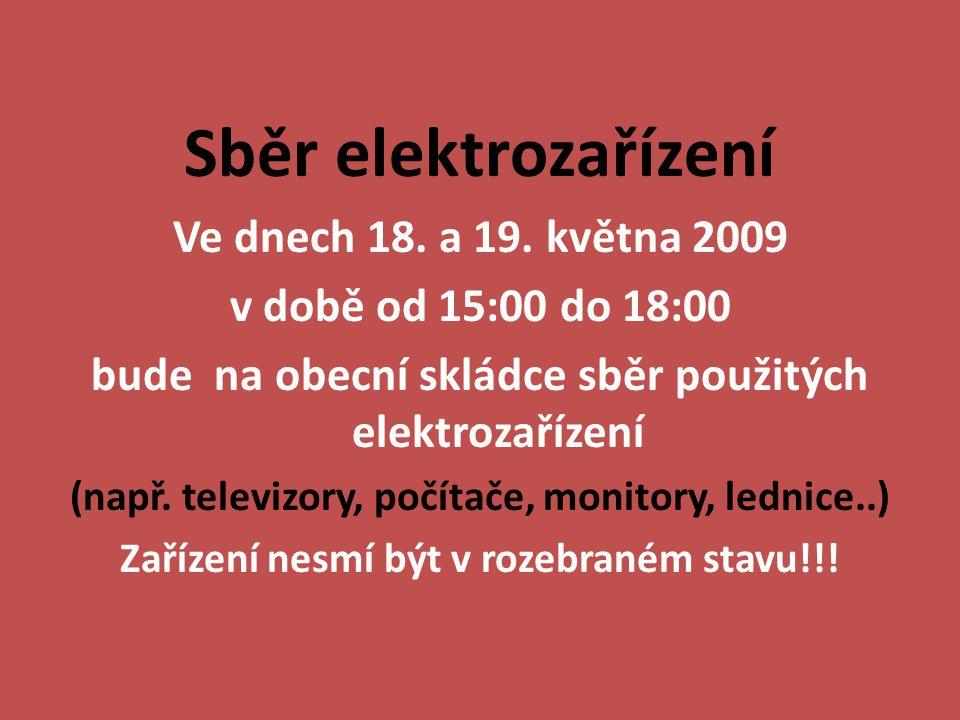 Sběr elektrozařízení Ve dnech 18. a 19. května 2009