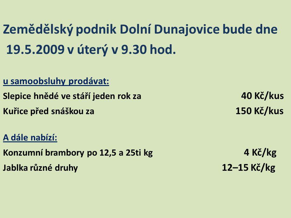Zemědělský podnik Dolní Dunajovice bude dne
