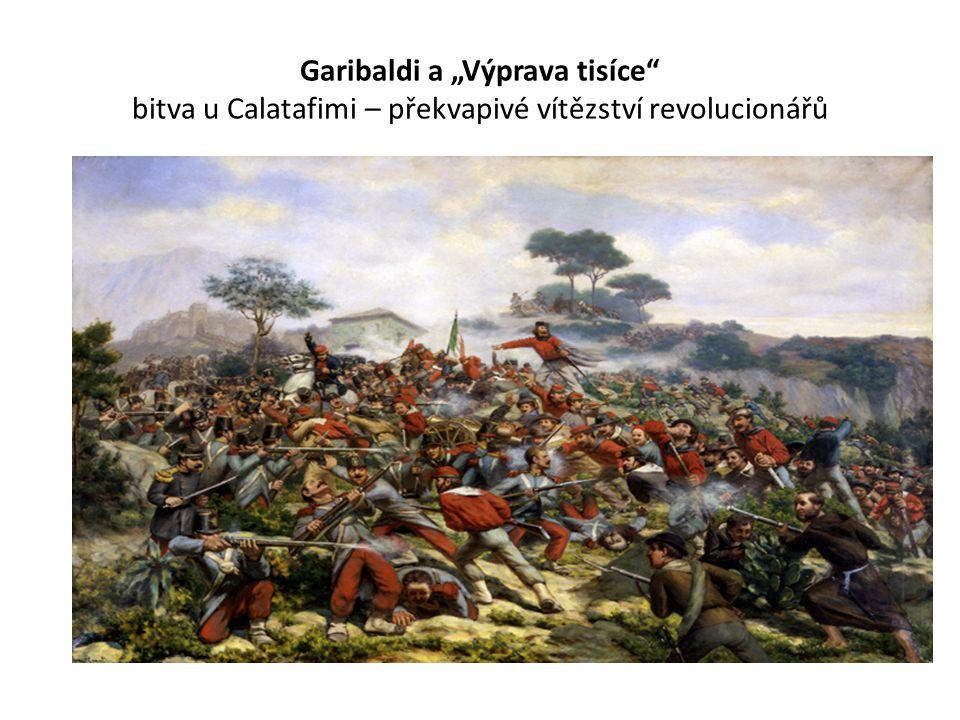 """Garibaldi a """"Výprava tisíce bitva u Calatafimi – překvapivé vítězství revolucionářů"""
