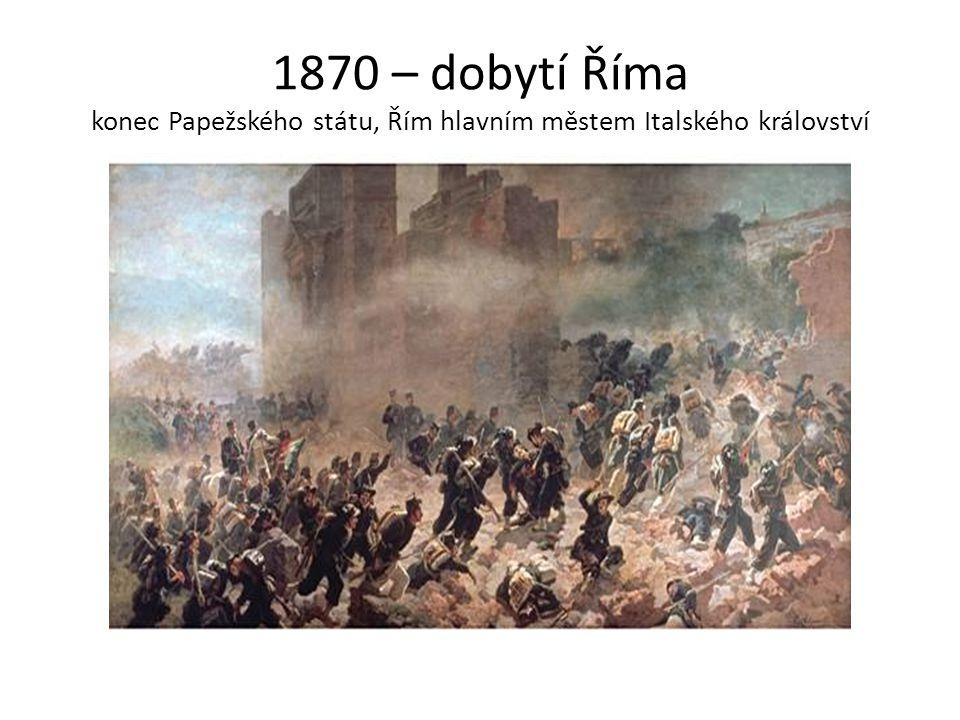 1870 – dobytí Říma konec Papežského státu, Řím hlavním městem Italského království