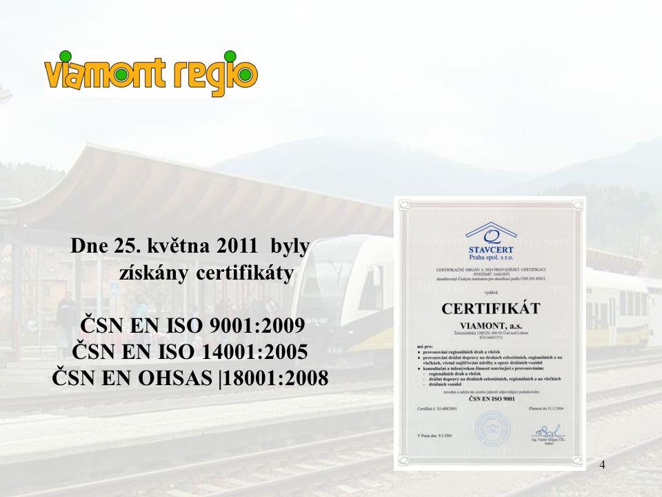 Dne 25. května 2011 byly získány certifikáty