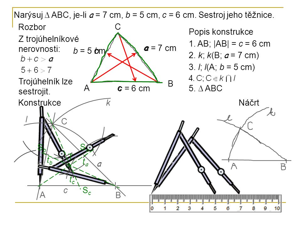 Narýsuj ∆ ABC, je-li a = 7 cm, b = 5 cm, c = 6 cm. Sestroj jeho těžnice.