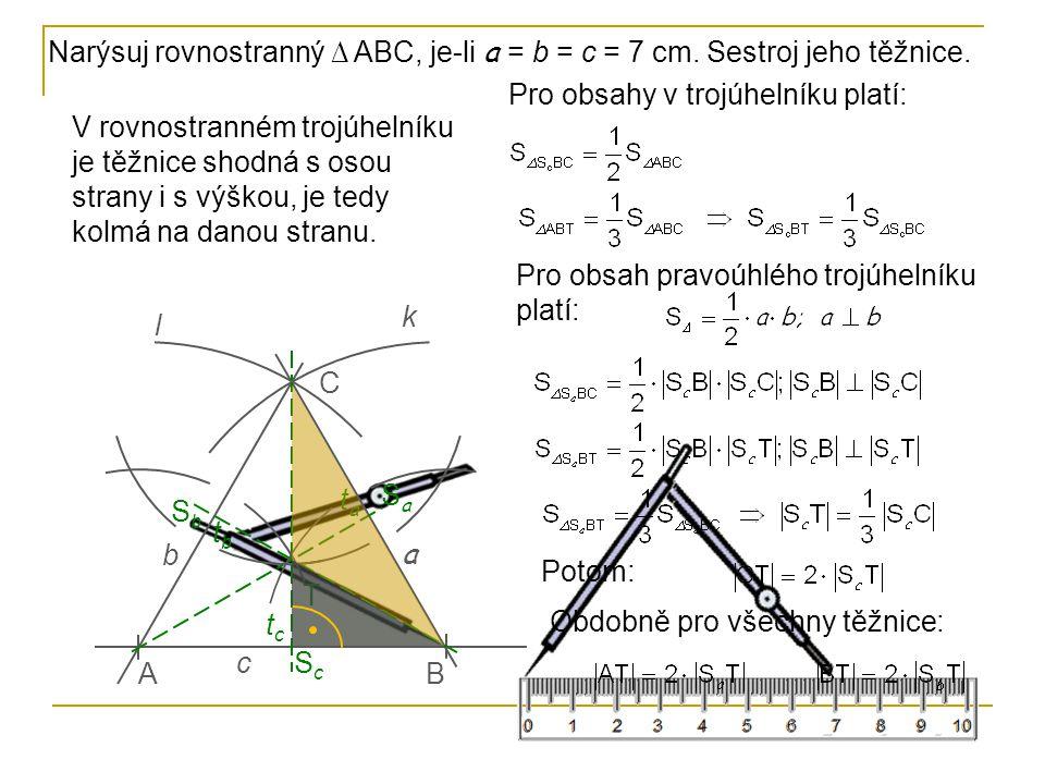 Narýsuj rovnostranný ∆ ABC, je-li a = b = c = 7 cm