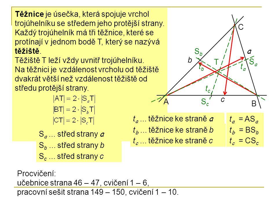 Těžnice je úsečka, která spojuje vrchol trojúhelníku se středem jeho protější strany.