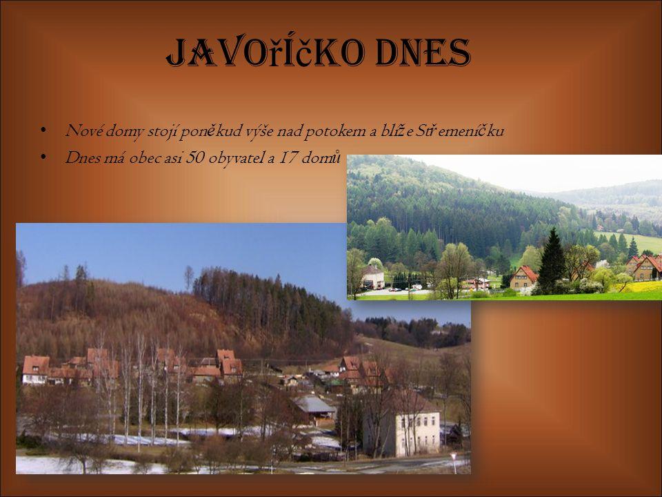 Javoříčko dnes Nové domy stojí poněkud výše nad potokem a blíže Střemeníčku.