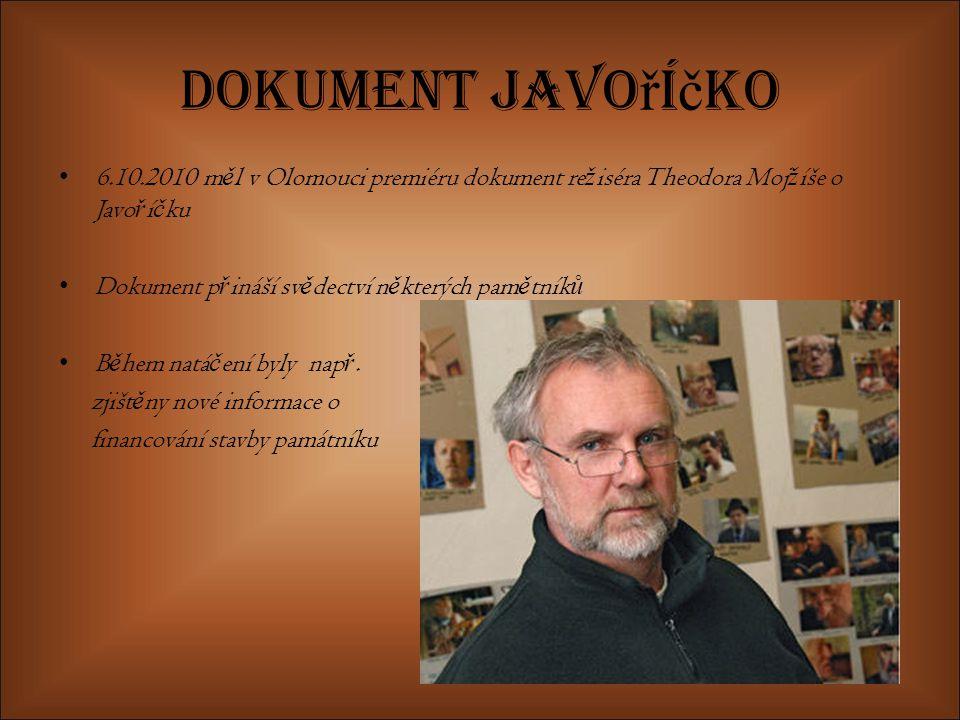Dokument Javoříčko 6.10.2010 měl v Olomouci premiéru dokument režiséra Theodora Mojžíše o Javoříčku.
