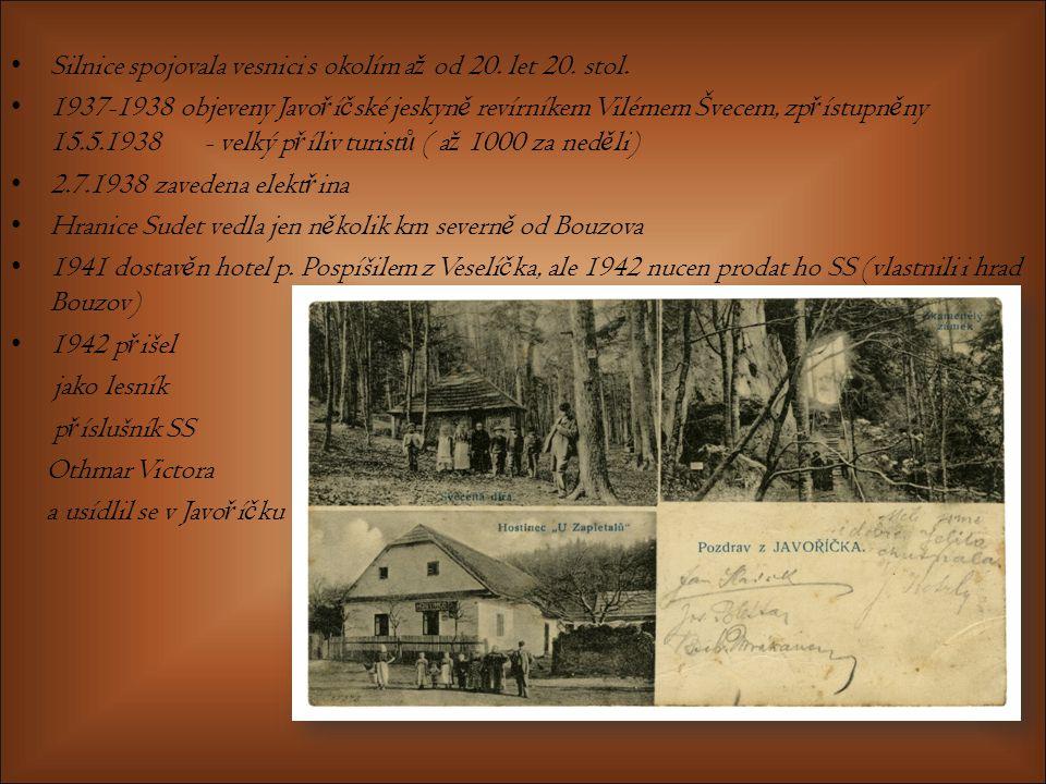 Silnice spojovala vesnici s okolím až od 20. let 20. stol.