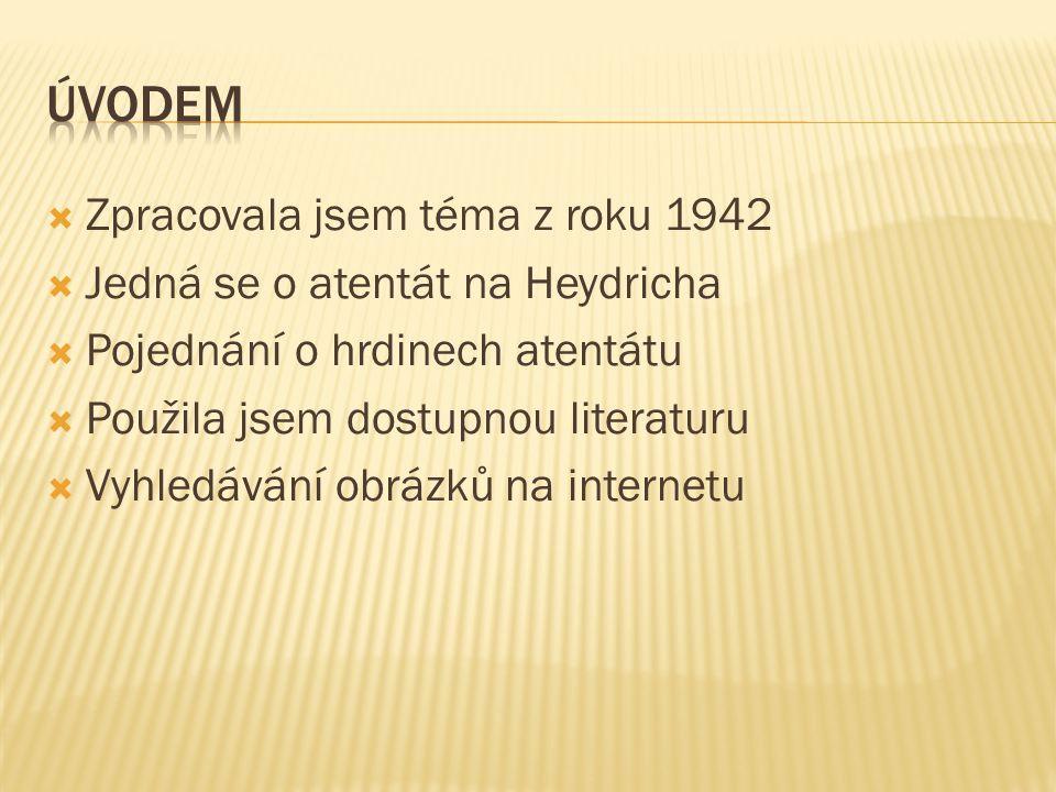 úvodem Zpracovala jsem téma z roku 1942