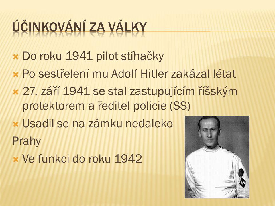 Účinkování za války Do roku 1941 pilot stíhačky