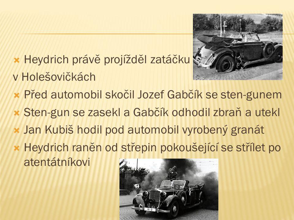 Heydrich právě projížděl zatáčku