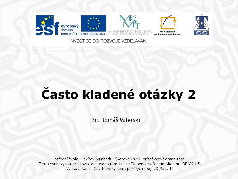 Často kladené otázky 2 Bc. Tomáš Milerski