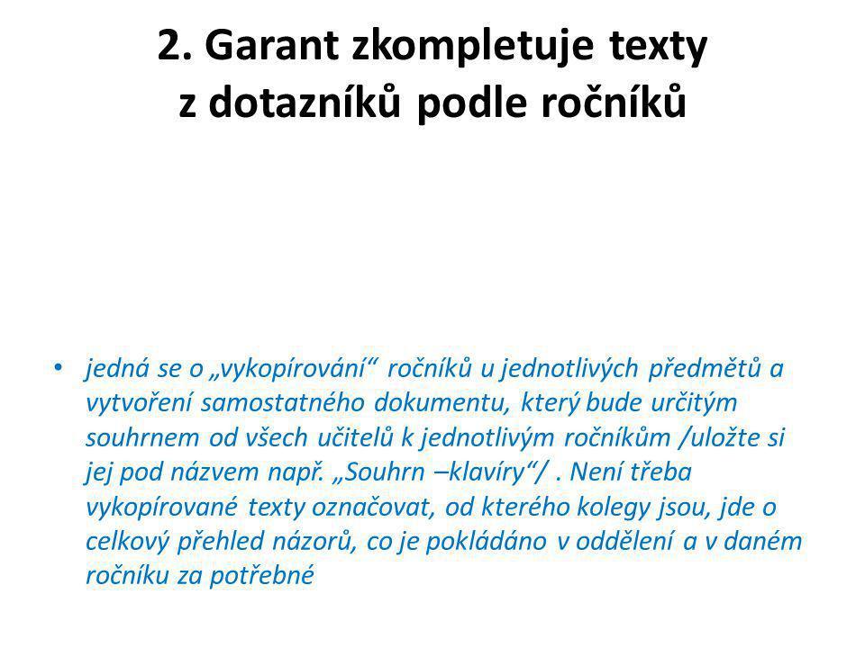 2. Garant zkompletuje texty z dotazníků podle ročníků