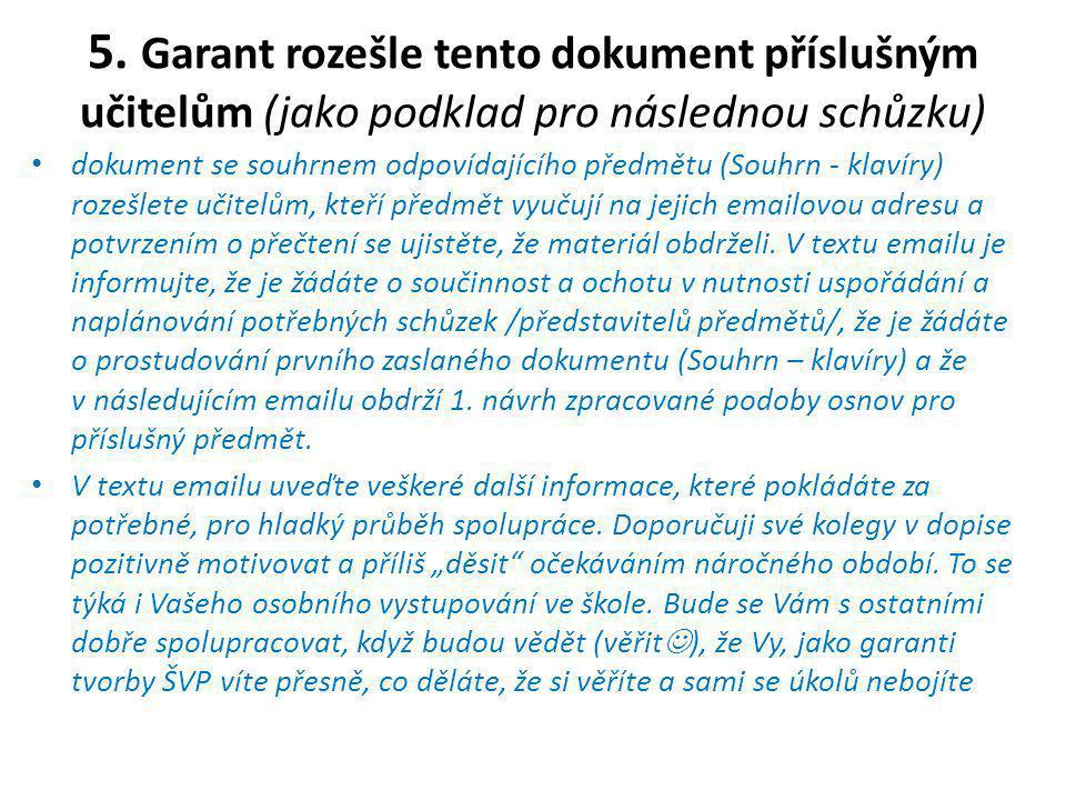 5. Garant rozešle tento dokument příslušným učitelům (jako podklad pro následnou schůzku)