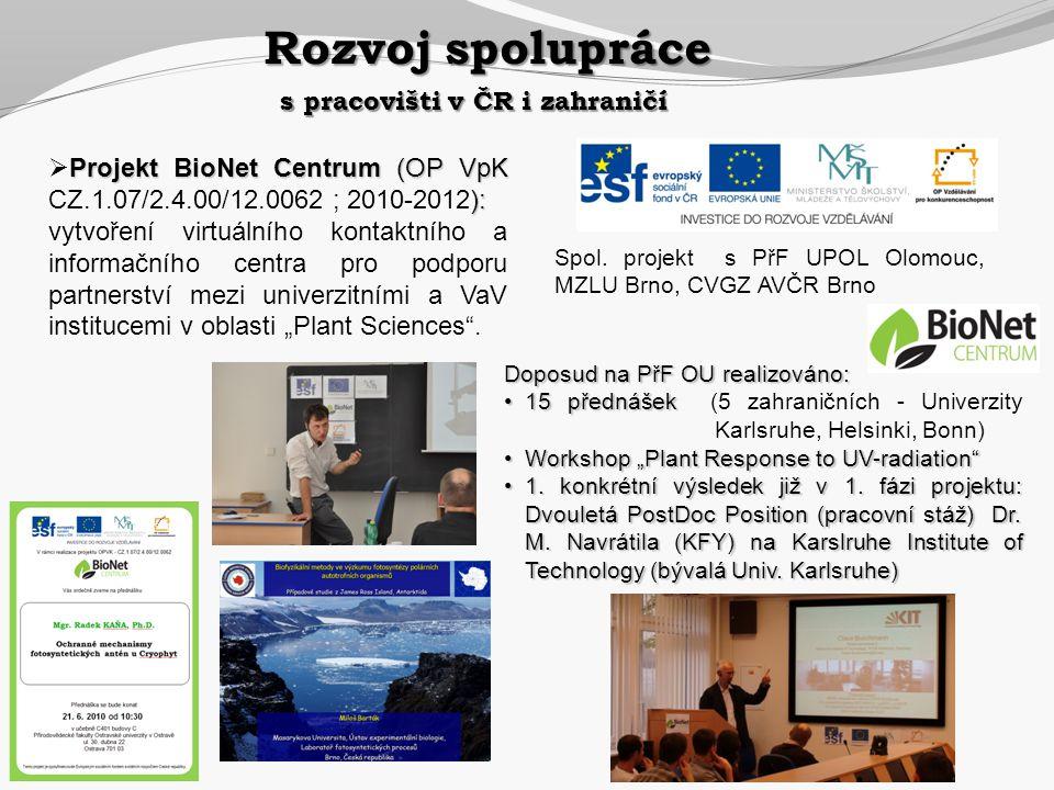 Rozvoj spolupráce s pracovišti v ČR i zahraničí