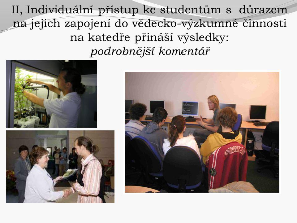 II, Individuální přístup ke studentům s důrazem na jejich zapojení do vědecko-výzkumné činnosti na katedře přináší výsledky: podrobnější komentář