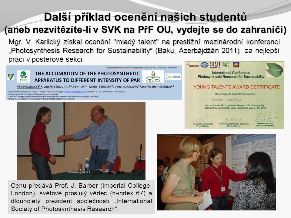 Další příklad ocenění našich studentů (aneb nezvítězíte-li v SVK na PřF OU, vydejte se do zahraničí)