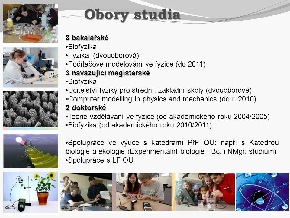 Obory studia 3 bakalářské Biofyzika Fyzika (dvouoborová)
