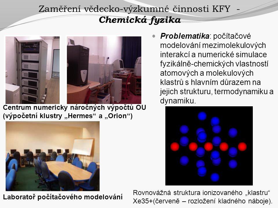 Zaměření vědecko-výzkumné činnosti KFY - Chemická fyzika